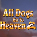 All Dogs Go to Heaven 2 - MGM Theatrical
