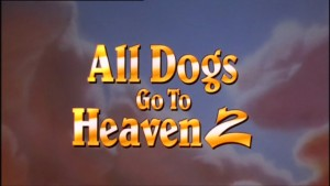 All Dogs Go to Heaven 2 – MGM Theatrical